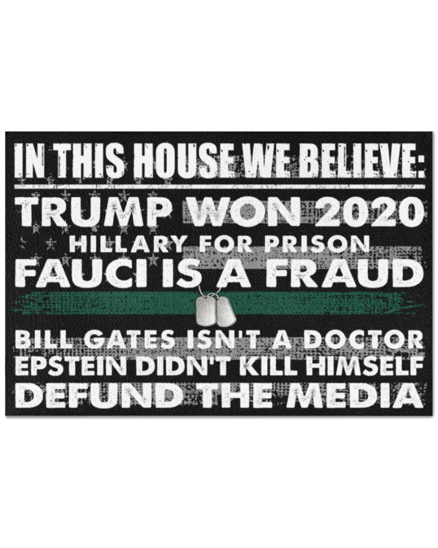 Veteran In this house we bellieve Trump won Hillary for prison Fauci is a fraud 2020 doormat