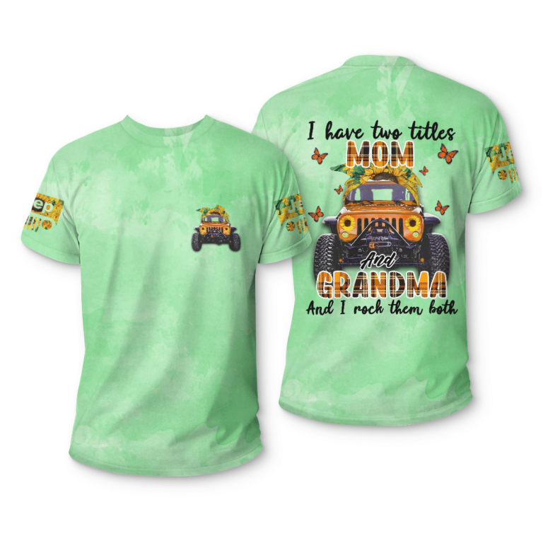 Jeep I have two titles mom and grandma and I rock them both 3d shirt 2.1
