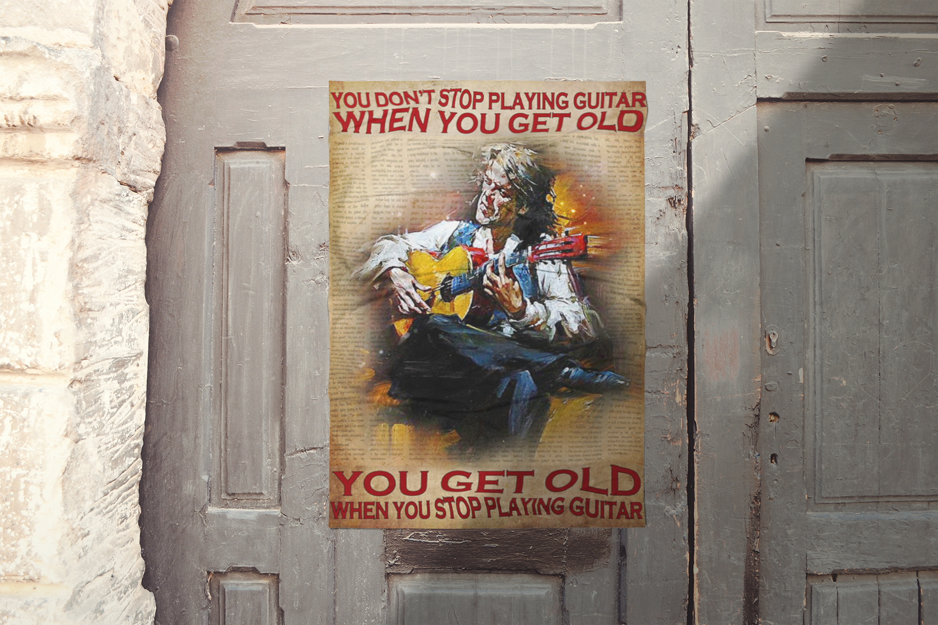 You don't stop playing guitar when you get old you get old when you stop playing guitar poster11