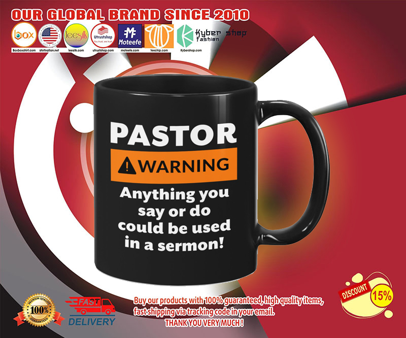 Pastor warning anything you say or do could be used in a sermon mug 12