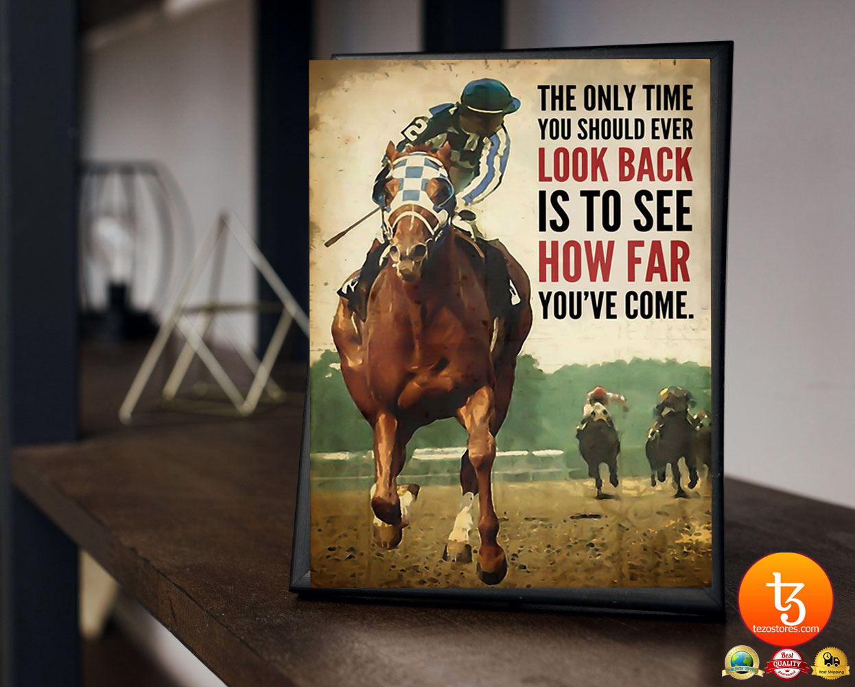 Racing horse The only time you should ever look back is to see how far youve come poster 27