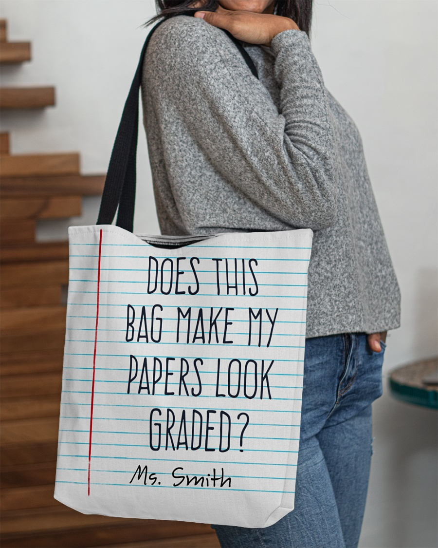 Does this bag make my papers look graded custom name tote bag 2