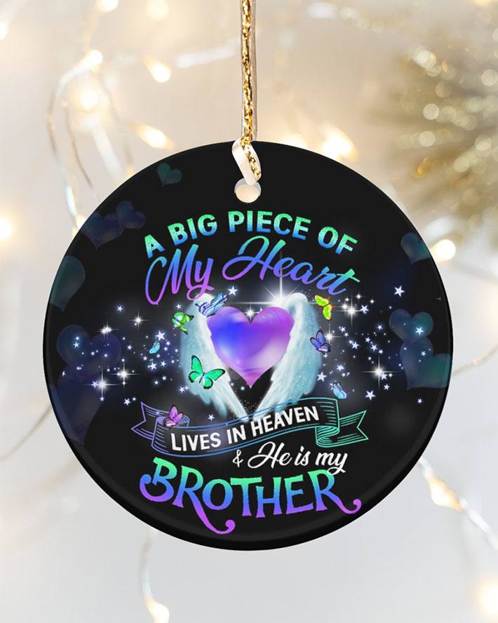 A Big Piece Of My Heart Lives In Heaven And He Is My Brother Ornament