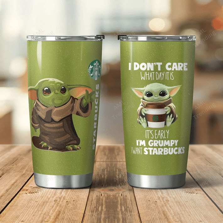 Baby Yoda I Dont Care What Day It Is Its Early Im Grumpy I Want Starbucks Tumbler1