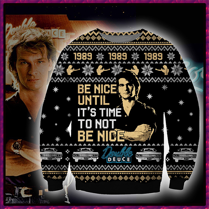 Road House Be Nice Until Its Time To Not Be Nice Deuce 1989 Ugly Christmas Sweater3