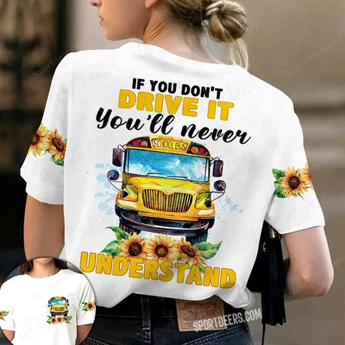 School Bus If You Dont Drive It Youll Never Understand T shirt